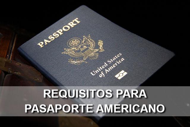 requisitos para sacar un pasaporte americano en méxico