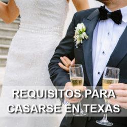 Conozca los Requisitos para casarse en Texas Estados Unidos