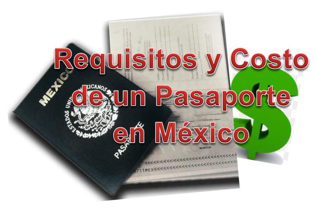 requisitos y costo para un pasaporte en méxico