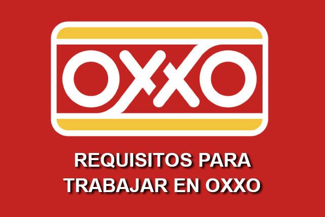 requisitos para trabajar en oxxo