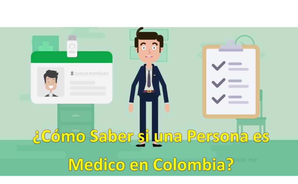 cómo saber si una persona es médico en colombia