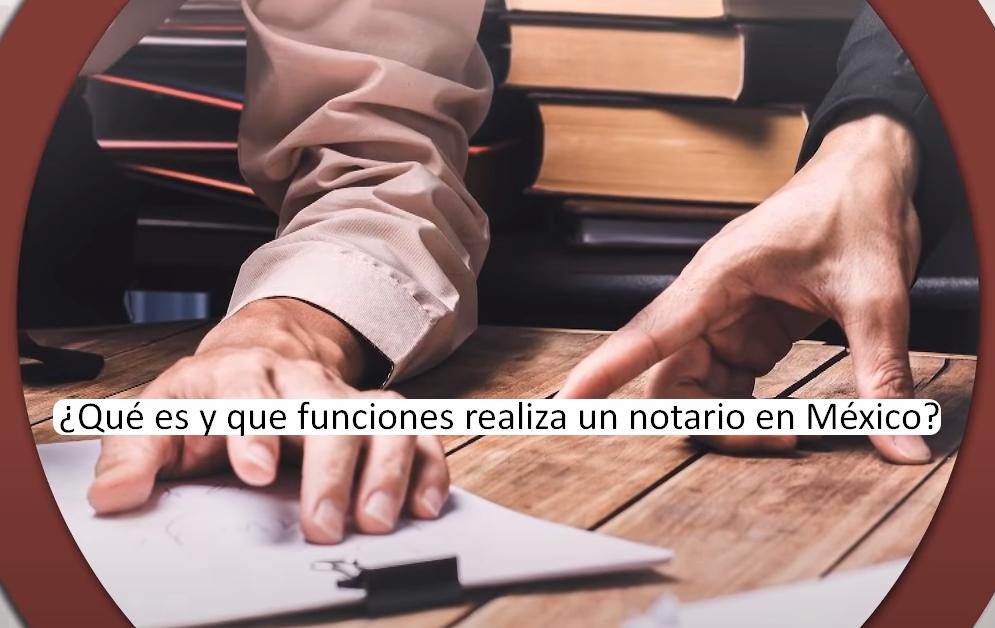 Qué es y que funciones realiza un notario en México