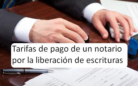 Tarifas de pago de un notario por la liberación de escrituras