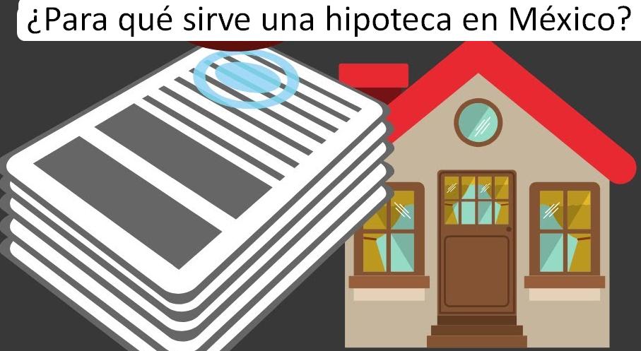 Para qué sirve una hipoteca en México