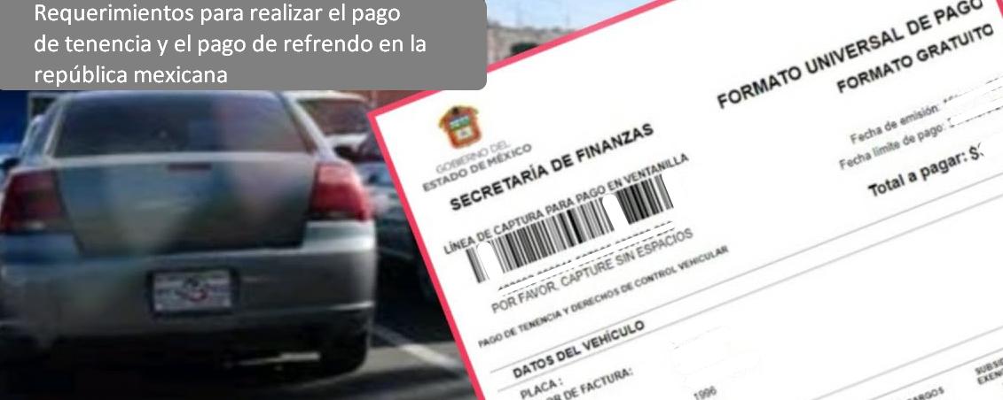 Requerimientos para realizar el pago de tenencia y el pago de refrendo en la república mexicana