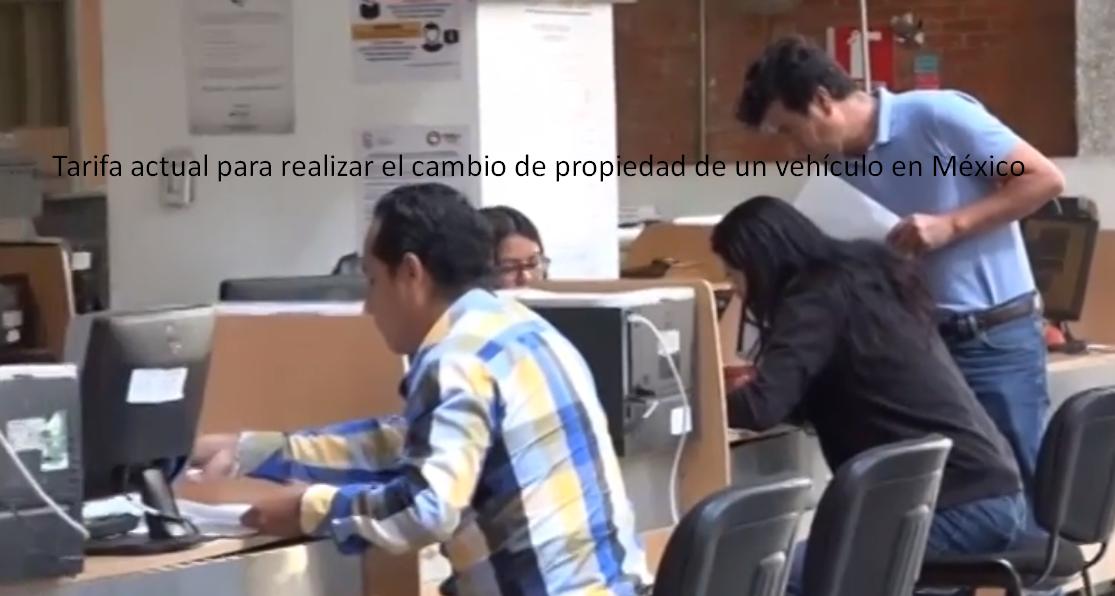 Tarifa actual para realizar el cambio de propiedad de un vehículo en México