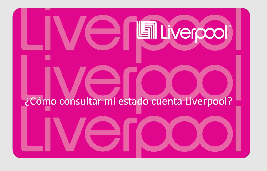 Cómo consultar mi estado cuenta Liverpool