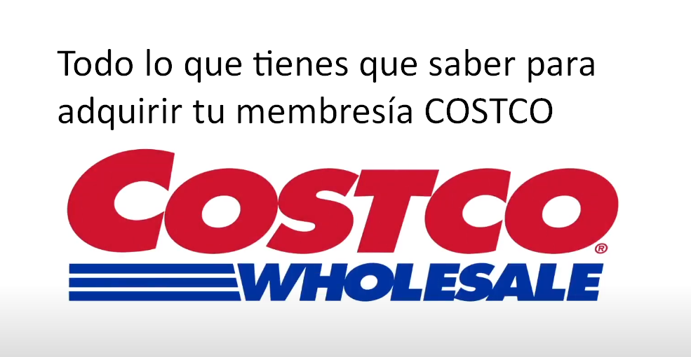 Todo lo que tienes que saber para adquirir tu membresía COSTCO